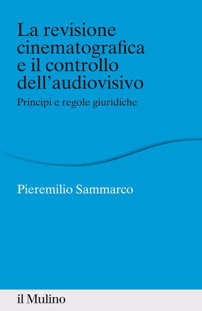 Cover La revisione cinematografica e il controllo dell'audiovisivo