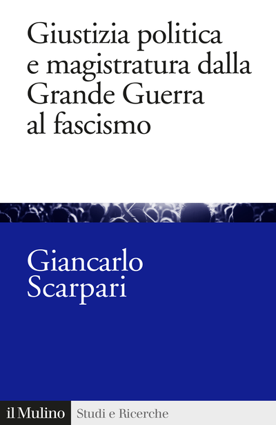 Cover Giustizia politica e magistratura dalla Grande Guerra al fascismo
